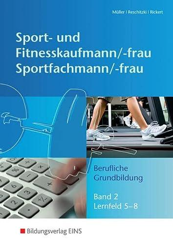 9783427323518: Sport- und Fitnesskaufmann/-frau - Sportfachmann/ -frau: Berufliche Grundbildung Bd 2 - Lernfeld 5-8