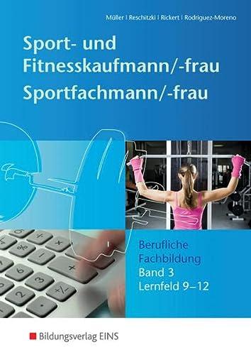 9783427323549: Sport- und Fitnesskaufmann - Band 3 Schülerband: Berufliche Fachbildung - Lernfelder 9-12