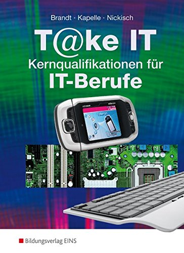 9783427363507: Take it: Kernqualifikationen f�r IT-Berufe