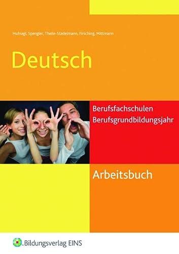 9783427400103: Arbeitsbuch Deutsch. Berufsfachschulen und Berufsgrundbildungsjahr: Bundesweite Ausgabe
