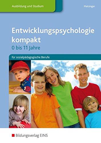 9783427400431: Entwicklungspsychologie kompakt: für sozialpädagogische Berufe: Schülerband