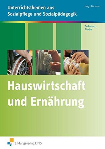 9783427404842: Hauswirtschaft und Ernährung: Unterrichtsthemen aus Sozialpflege und Sozialpädagogik Arbeitsheft