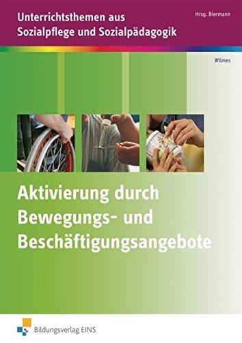 9783427404880: Aktivierung durch Bewegungs- und Beschäftigungsangebote: Unterrichtsthemen aus Sozialpflege und Sozialpädagogik Arbeitsheft