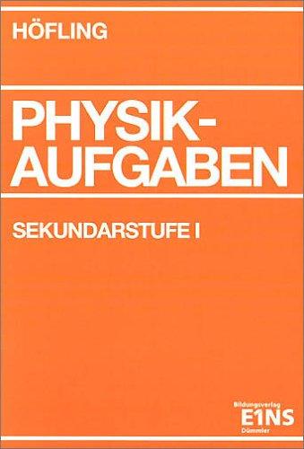 9783427417989: Physik-Aufgaben. Sekundarstufe 1. Schülerausgabe: 600 Aufgaben und 27 BASIC-Probleme