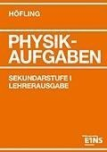 9783427418009: Physik 1. Lehrerausgabe: Für die Sekundarstufe 1. 627 Aufgaben mit vollständigen Lösungen
