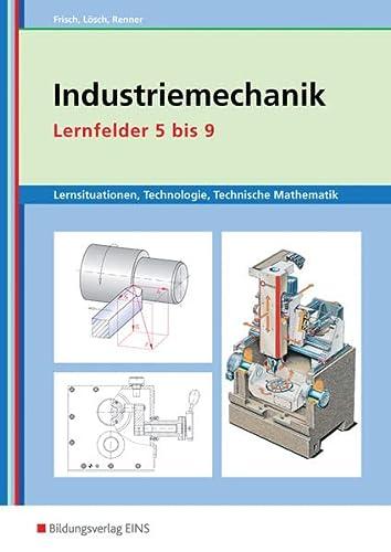 9783427420408: Industriemechanik. Lernfelder 5 bis 9 Arbeitsheft