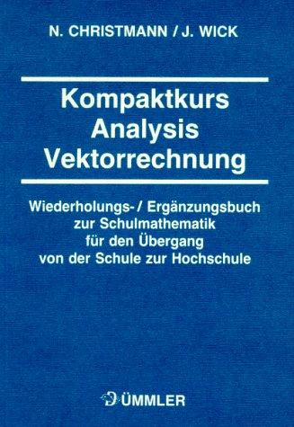 9783427427544: Kompaktkurs Mathematik f�r Studienanf�nger. Lehr- und Aufgabenbuch der Analysis und Vektorrechnung