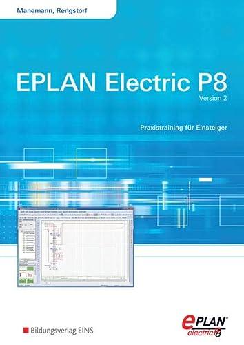 9783427444916: EPLAN electric P8: Version 2 - Praxistraining für Einsteiger Arbeitsheft