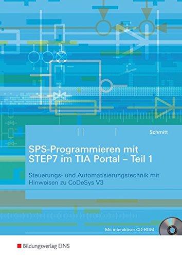 9783427444930: Programmierung mit STEP7 im TIA Portal - Teil 1: Steuerungs- und Automatisierungstechnik mit Hinweisen zu CoDeSys V3: Arbeitsheft