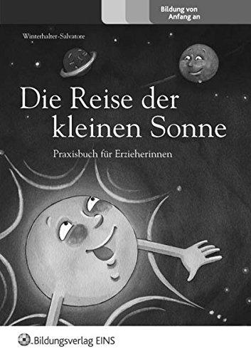 9783427500926: Die Reise der kleinen Sonne, Praxisbuch für Erzieherinnen