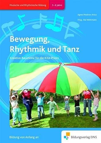 9783427500957: Bewegung, Rhythmik und Tanz: Bausteine für kreative Bewegungs- und Tanzideen in der frühkindlichen Bildung