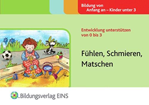 9783427502395: Entwicklung unterstützen von 0 bis 3: Fühlen, Schmieren, Matschen Handbuch