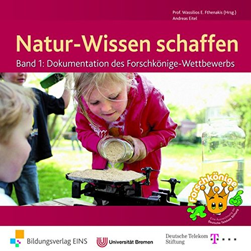 9783427502807: Natur-Wissen schaffen: Dokumentation des Forschkönige-Wettbewerbs