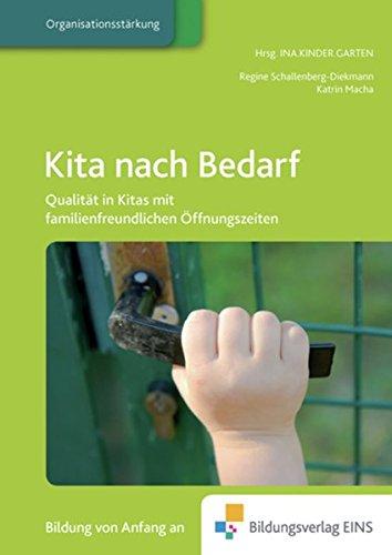 9783427505372: Kita nach Bedarf: Qualität in Kitas mit familienfreundlichen Öffnungszeiten Praxisbuch