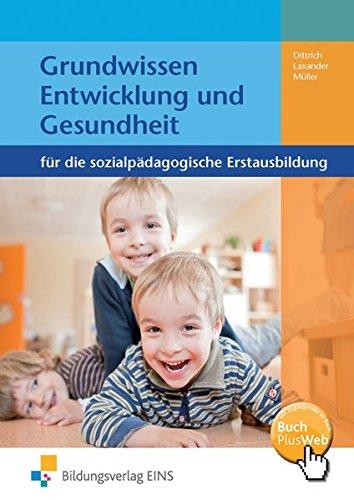 9783427505525: Grundwissen Entwicklung und Gesundheit: für die sozialpädagogische Erstausbildung Lehr-/Fachbuch