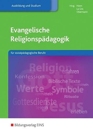 9783427505693: Evangelische Religionspädagogik: für sozialpädagogische Berufe Lehr-/Fachbuch