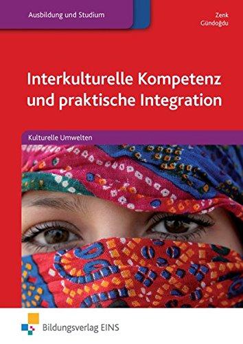 9783427510031: Interkulturelle Kompetenz und praktische Integration: Kulturelle Umwelten Lehr-/Fachbuch