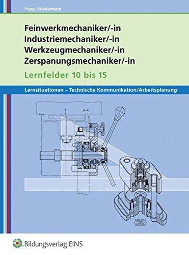 9783427542001: Feinwerkmechaniker, Industriemechaniker, Werkzeugmechaniker, Zerspanungsmechaniker. Arbeitsheft: Lernfelder 10-15