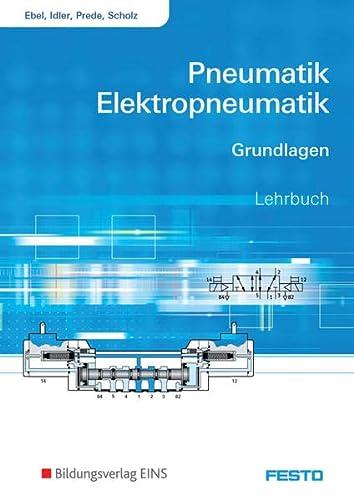 9783427556008: Pneumatik und Elektropneumatik: Grundlagen Lehr-/Fachbuch