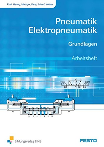 9783427556107: Pneumatik Elektropneumatik: Grundlagen Arbeitsheft