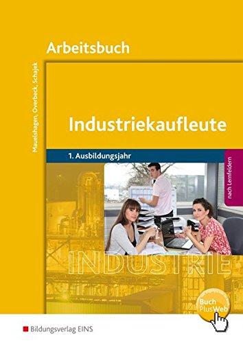 9783427572022: Industriekaufleute 1 - Ausgabe nach Ausbildungsjahren und Lernfeldern: Arbeitsbuch
