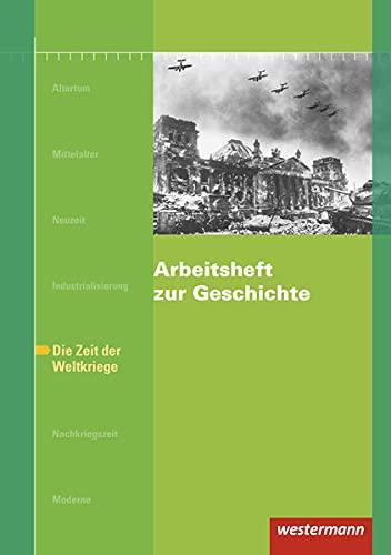 9783427600961: Arbeitsheft zur Geschichte H.6 Zeit der Weltkriege