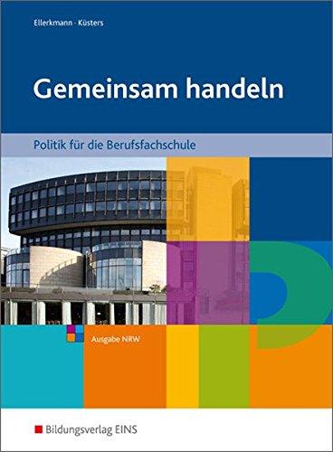 9783427604006: Gemeinsam handeln: Politik/Gesellschaftslehre für die Berufsfachschule - Ausgabe NRW: Schülerband