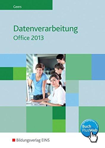 9783427610359: Datenverarbeitung mit Office 2013: Excel 2013 - Access 2013 - Word 2013 - PowerPoint 2013: Sch�lerband