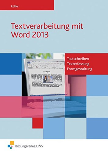9783427620600: Textverarbeitung mit Word 2013: Tastschreiben, Texterfassung, Formgestaltung: Gesamtband
