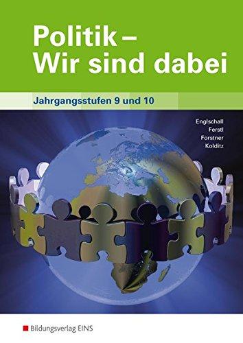 9783427656005: Politik wir sind dabei. Lehr- / Fachbuch. Gesamtband. Jahrgansstufen 9 und 10: Gesamtband für die Jahrgangsstufen 9 und 10 Lehr-/Fachbuch