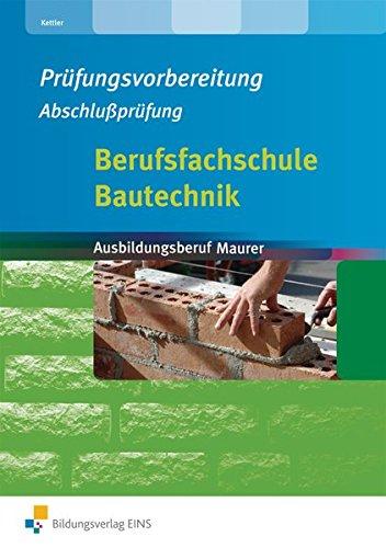 9783427660118: Prüfungsvorbereitung Bautechnik. Maurer. Arbeitsheft Bautechnik: Abschlussprüfung Berufsfachschule