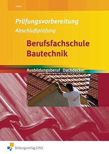9783427660132: Prüfungsvorbereitung Bautechnik. Dachdecker. Arbeitsheft: Abschlussprüfung Berufsfach