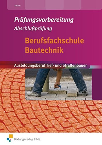 9783427660163: Prüfungsvorbereitung Bautechnik. Tief- und Staßenbauer Abschlussprüfung. Arbeitsheft