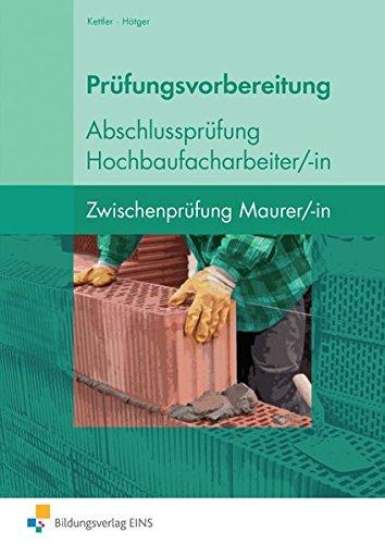 9783427660224: Prüfungsvorbereitung Abschlussprüfung Hochbaufacharbeiter/-in: Zwischenprüfung Maurer/-in Arbeitsbuch