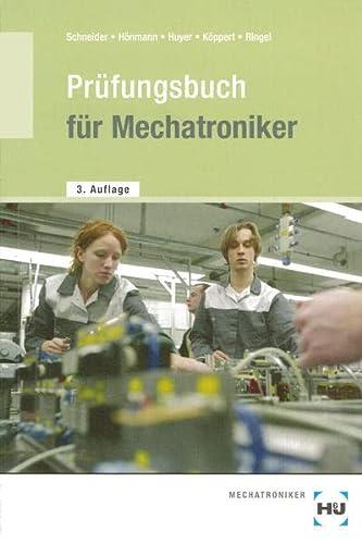 9783427660804: Pr�fungsbuch f�r Mechatroniker: Fragen und Antworten. F�r die Vorbereitung auf die Zwischenpr�fung und Abschlusspr�fung. Zur Wiederholung. Zum Nachschlagen