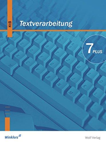 9783427731009: Textverarbeitung Plus 7. Schülerbuch. Bayern. Neubearbeitung: Ein Schülerbuch für das Fach Kommunikationstechnischer Bereich in der 7. Jahrgangsstufe ... der 7. Jahrgangsstufe der Hauptschule