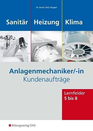 9783427740186: Anlagenmechaniker Sanitär-, Heizungs- und Klimatechnik, Kundenaufträge Lernfelder 5-8. Arbeitsheft