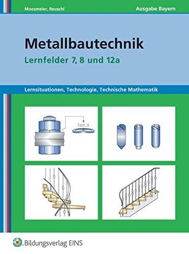 9783427740803: Metallbautechnik. Arbeitsheft. Lernfelder 7, 8 und 12a: lernsituationen, Technologie, Technische Mathematik