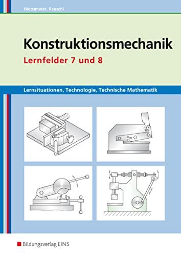 9783427741602: Lernsituationen, Technologie, Technische Mathematik Konstruktionsmechanik: Lernfelder 7 und 8 Arbeitsbuch