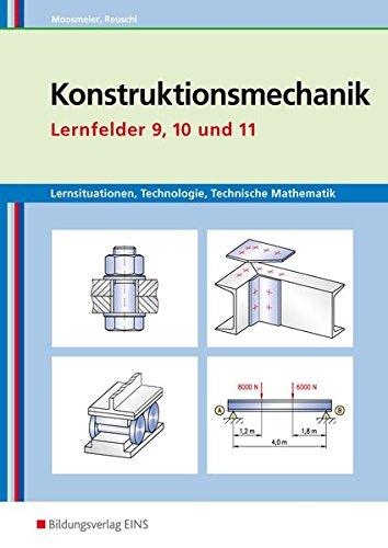 9783427741800: Lernsituationen, Technologie, Technische Mathematik Konstruktionsmechanik: Konstruktionsmechanik Lernfelder 9, 10 und 11 Arbeitsbuch