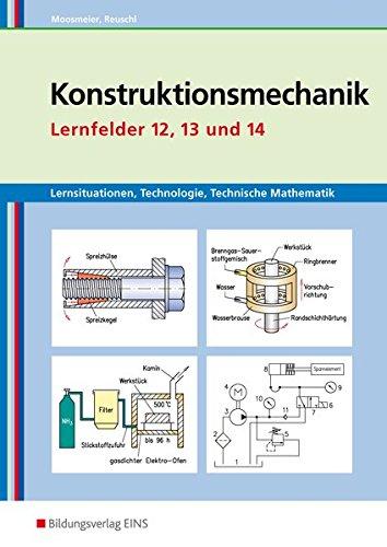 9783427742203: Lernsituationen, Technologie, Technische Mathematik Konstruktionsmechanik: Konstruktionsmechanik Lernfelder 12, 13 und 14 Arbeitsbuch