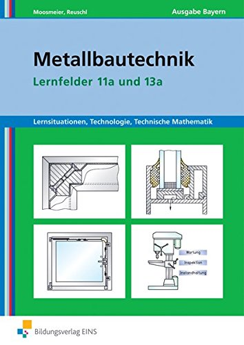9783427748403: Lernsituationen, Technologie, Mathematik Metallbautechnik. Lernfelder 11a und 13a. Arbeitsbuch