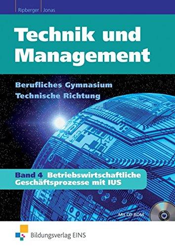 9783427788003: Technik und Management 4. Lehr- /Fachbuch: Betriebswirtschaftliche Gesch�ftsprozesse mit IUS