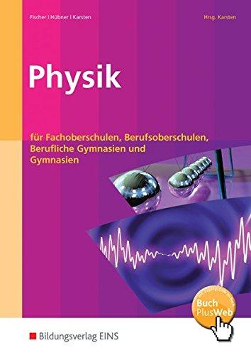9783427799207: Physik: für Fachoberschulen, Berufsoberschulen und Berufliche Gymnasien Lehr-/Fachbuch