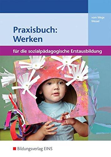 9783427812005: Praxisbuch: Werken in der sozialpädagogischen Erstausbildung