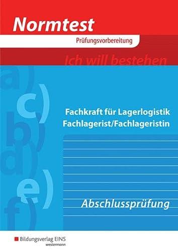 Normtest Fachkraft für Lagerlogistik, Fachlagerist/Fachlagerstin. Abschlussprüfung: Gerd Baumann, Volker