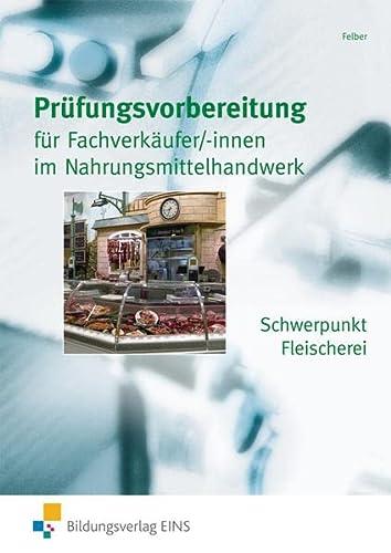 9783427927044: Prufungsvorbereitung. Fachverkaufer/-innen im Lebensmittelhandwerk Schwerpunkt Fleischerei. Aufgabenband
