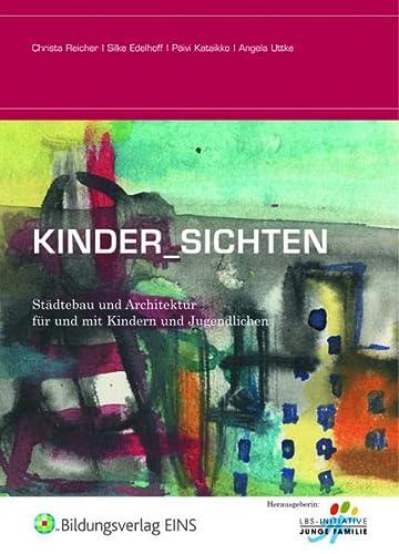 9783427998716: Kinder_Sichten: Städtebau und Architektur für und mit Kindern und Jugendlichen