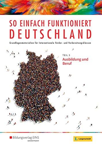 9783427999966: So einfach funktioniert Deutschland 3. Schülerband: Ausbildung und Beruf