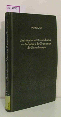 9783428002047: Zentralisation und Dezentralisation von Aufgaben in der Organisation der Unternehmungen